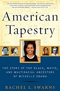 American Tapestry: The Story of Black, White, and Multiracial Ancestors of Michelle Obama
