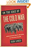 On the Edge of the Cold War: American...