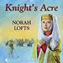 Knight's Acre (       UNABRIDGED) by Norah Lofts Narrated by Patience Tomlinson