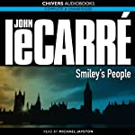 Smiley's People: The Karla Trilogy, Book 3 (       UNABRIDGED) by John le Carré Narrated by Michael Jayston