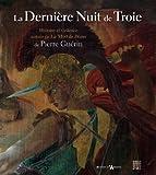 echange, troc Mehdi Korchane - La Dernière Nuit de Troie : Histoire et violence autour de La Mort de Priam de Pierre Guérin