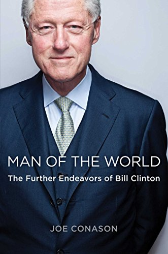 Man of the World: The Further Endeavors of Bill Clinton (Man Of The World compare prices)