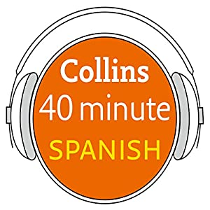 Latin American Spanish in in 40 Minutes Audiobook