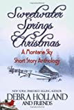 Sweetwater Springs Christmas: : A Montana Sky Short Story Anthology (Montana Sky Series)