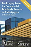 Bankruptcy Issues for Commercial Landlords, Tenants and Mortgagees