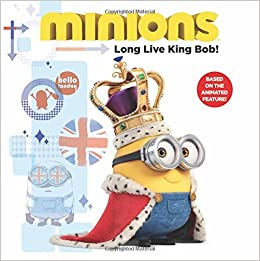 Minions: Long Live King Bob!: Lucy Rosen: 9780316299930 ...