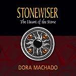 Stonewiser: The Heart of the Stone | Dora Machado