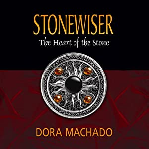 Stonewiser: The Heart of the Stone | [Dora Machado]