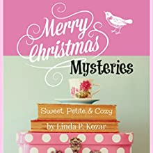 Merry Christmas Mysteries Audiobook by Linda Kozar Narrated by Jania Foxworth