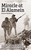 img - for Miracle at El Alamein: The Stunning Victory of Field Marshall Montgomery and the British 8th Army over General Rommel's Afrika Korps book / textbook / text book
