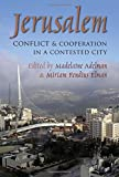 Jerusalem: Conflict and Cooperation in a Contested City (Syracuse Studies on Peace and Conflict Resolution)