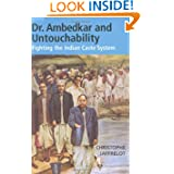Dr. Ambedkar and Untouchability: Fighting the Indian Caste System (The CERI Series in Comparative Politics and...