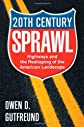 Twentieth-Century Sprawl: Highways and the Reshaping of the American Landscape