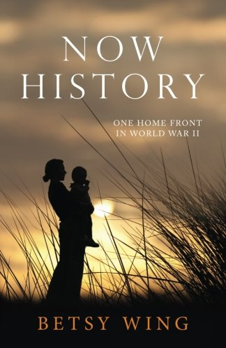 Now History: One Home Front in World War II