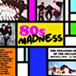 80s Madness - The Feelgood Hits Of The Decade