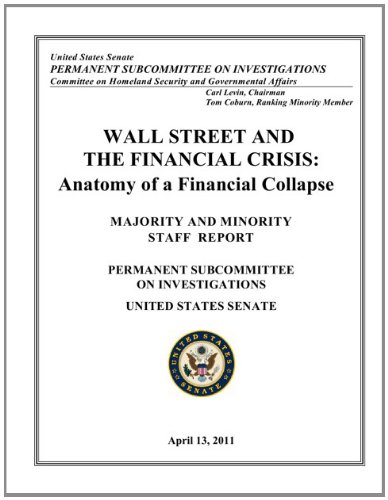 Wall Street & the Financial Crisis – Anatomy of a Financial Collapse
