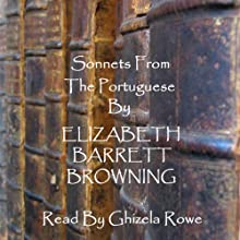 Elizabeth Barrett Browning: Sonnets from the Portuguese Audiobook by Elizabeth Barrett Browning Narrated by Ghizela Rowe