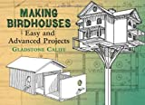 img - for Making Birdhouses: Easy and Advanced Projects (Dover Woodworking) by Califf, Gladstone, Baxter, Leon H. (2005) Paperback book / textbook / text book