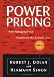 img - for Power Pricing: How Managing Price Transforms the Bottom Line by Dolan, Robert J., Simon, Hermann (1997) Hardcover book / textbook / text book