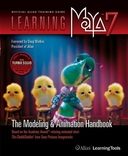 Learning Maya 7: The Modeling and Animation Handbook PDF