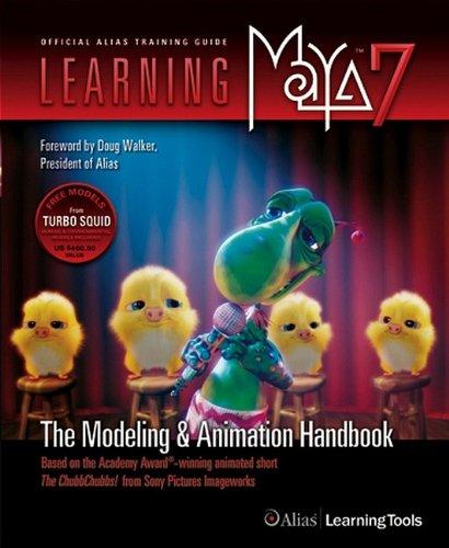 Learning Maya 7: The Modeling and Animation Handbook