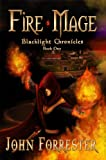 Fire Mage (An Epic Fantasy Adventure Series) (Blacklight Chronicles)