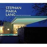 Stephan Maria Lang: Architektur für die Seele