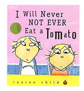 Charlie & Lola Book: I Will Never Not Ever Eat a Tomato