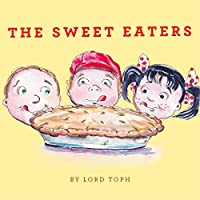 (FREE on 11/23) The Sweet Eaters by Lord Toph - http://eBooksHabit.com
