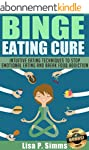 Binge Eating Cure: Intuitive Eating T...