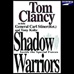 Shadow Warriors: Inside the Special Forces | Tom Clancy,Carl Steiner,Tony Koltz