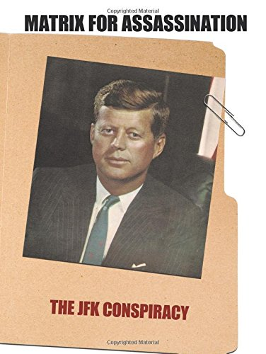 Matrix for Assassination: The JFK Conspiracy