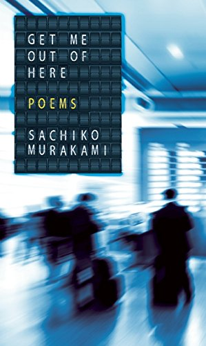 Get Me Out of Here, by Sachiko Murakami