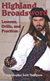 Highland Broadsword: Lessons, Drills, and Practices
