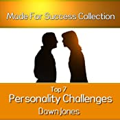 Top 7 Personality Challenges: Successful Communication Secrets for Differing Personality Types | [Dawn Jones]