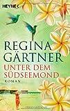 Unter dem Südseemond: Roman
