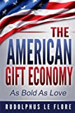img - for The American Gift Economy: As Bold As Love book / textbook / text book