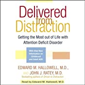 Delivered From Distraction: Getting the Most Out of Life with Attention Deficit Disorder | [Edward M. Hallowell, John J. Ratey]