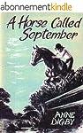 A HORSE CALLED SEPTEMBER (English Edi...