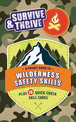 Survive & Thrive: A Pocket Guide To Wilderness Safety Skills