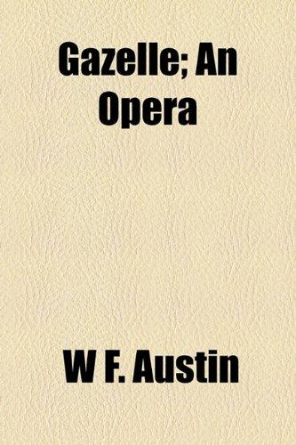 Gazelle; An Opera