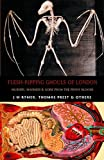 Flesh-Ripping Ghouls of London: Murder, Madness & Gore from the Penny Bloods