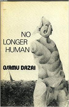 An analysis of no longer human a novel by dazai osamu