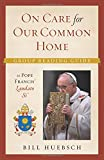 On Care for Our Common Home: Group Reading Guide to Laudato Si'