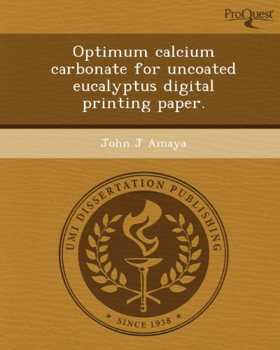 Optimum Calcium Carbonate for Uncoated Eucalyptus Digital Printing Paper.