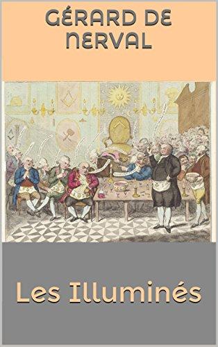 Gérard de Nerval - Les Illuminés (French Edition)