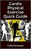 Cardio Physical Exercise Quick Guide