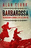 Barbarossa: The Russian German Conflict, 1941-45 (Cassell Military Paperbacks) (0304358649) by Clark, Alan