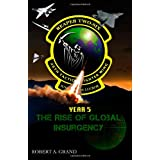 Reaper Two-Six: Year 5:  The Rise of Global Insurgency (Volume 1)