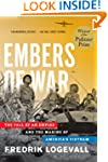 Embers of War: The Fall of an Empire...